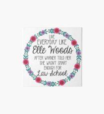 Live Everyday Like Elle Woods Art Board