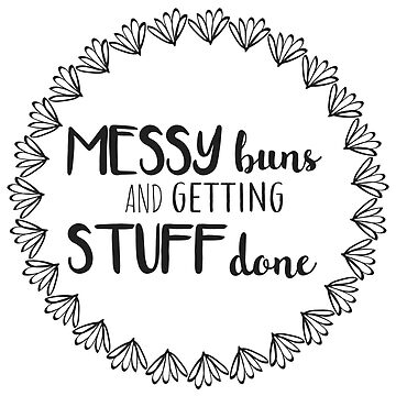 Messy Buns y Getting Stuff Done de annmariestowe