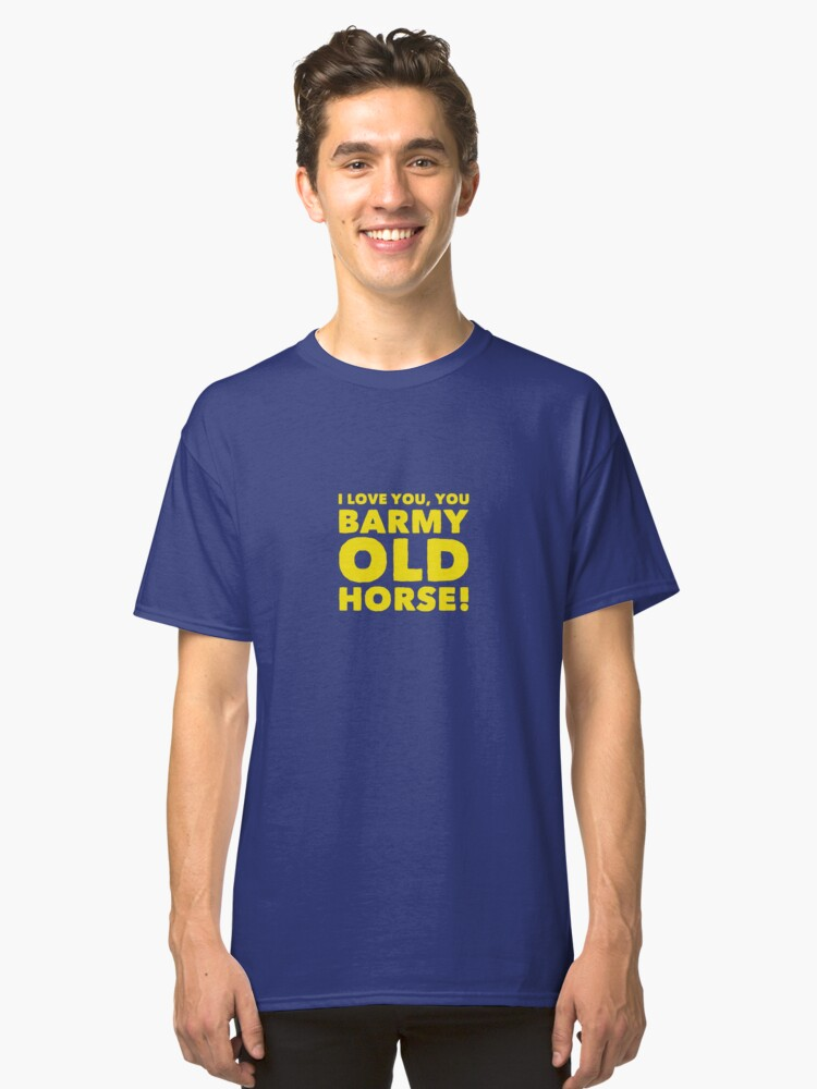 Barmy Old Horse Classic T-Shirt Front