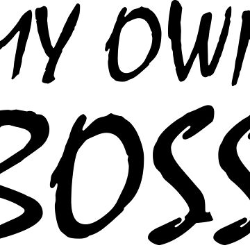 My Own Boss by samcallou