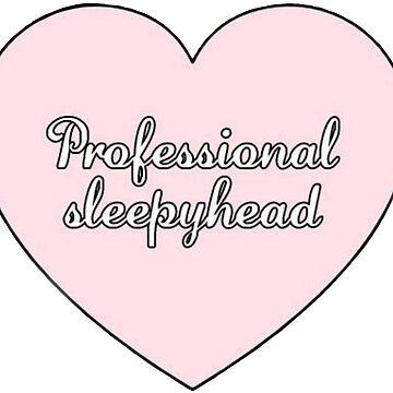 """Professional Sleepyhead"" Cursive Heart Aesthetic   by Septoxin"