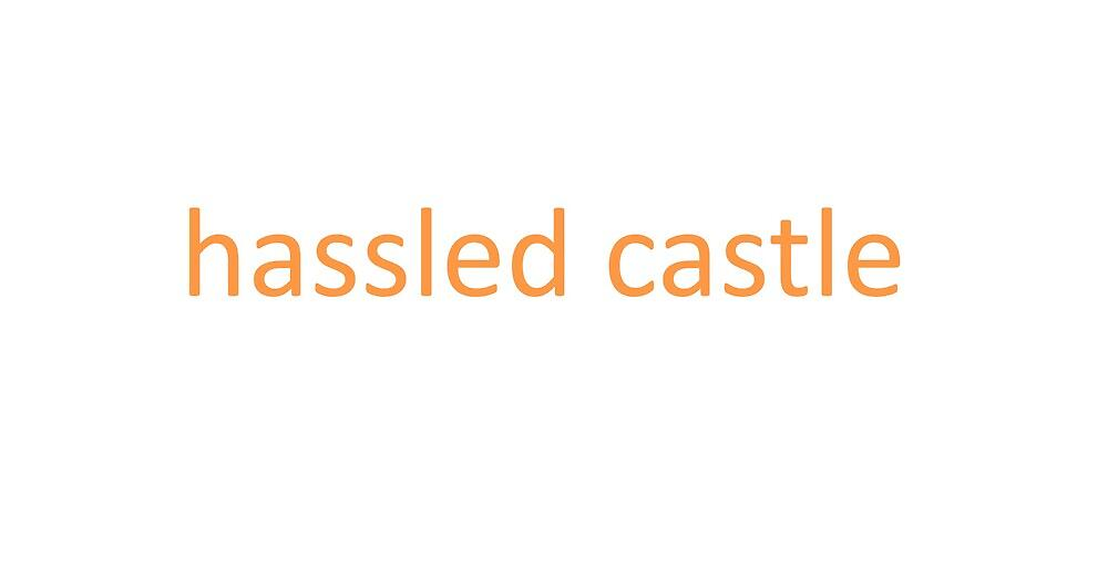 hassled castle by HassledCastle