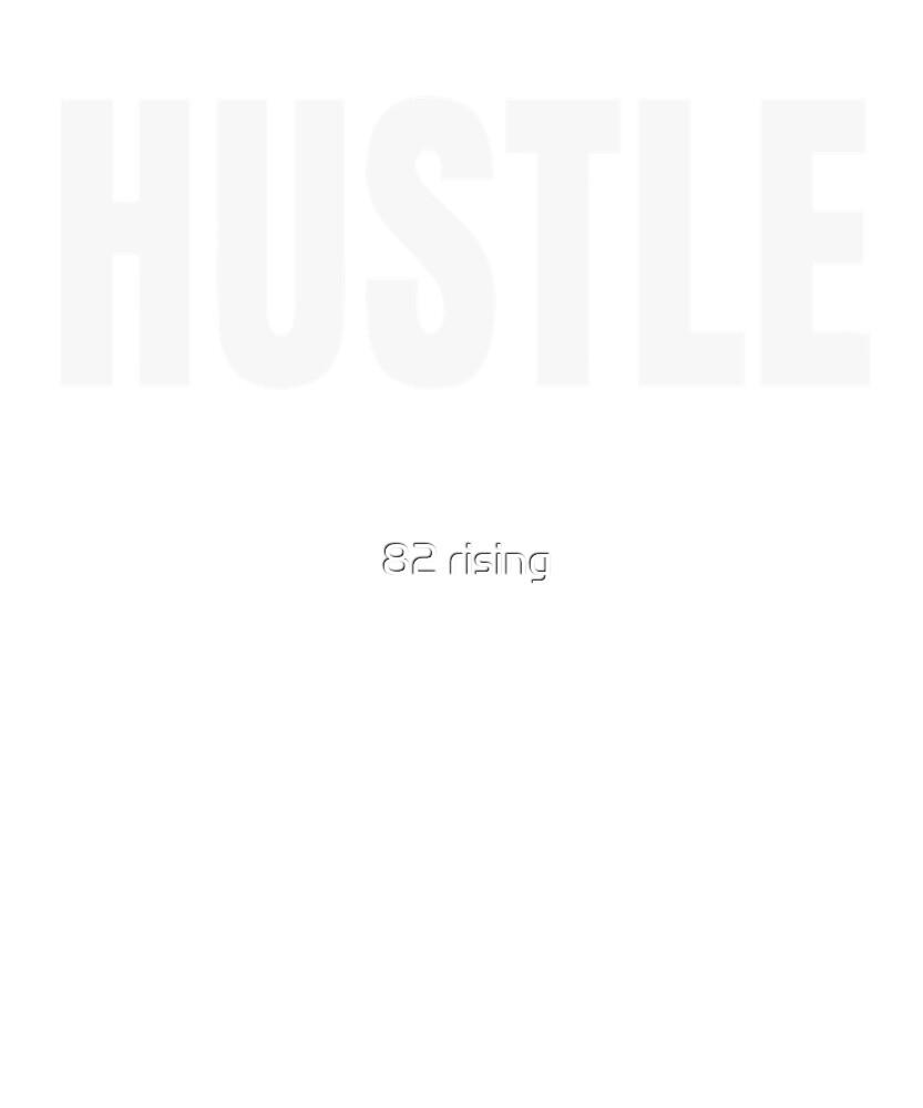 Hustle by 82 rising