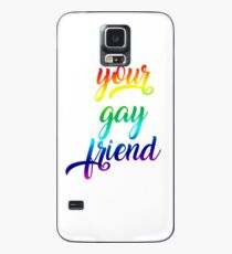 Your Gay Friend - Rainbow Script Centered Case/Skin for Samsung Galaxy