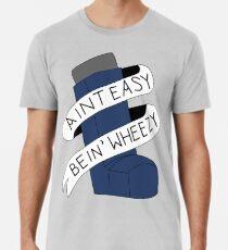 Camiseta premium para hombre It Aint Easy Bein 'Wheezy