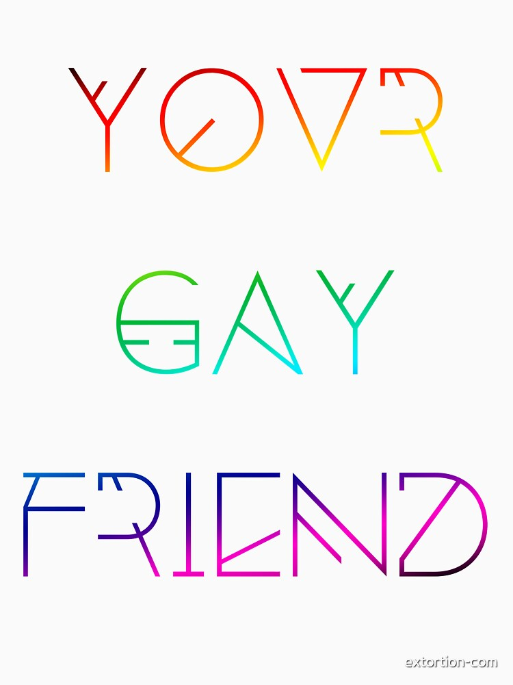 Your Gay Friend - Lines Rainbow by extortion-com