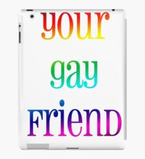 Your Gay Friend - Fancy Rainbow iPad Case/Skin