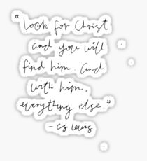 look for christ and you will find him c.s. lewis Sticker