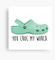 you croc my world Canvas Print