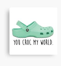 you croc my world Canvas Print
