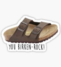 you birken-rock! Sticker