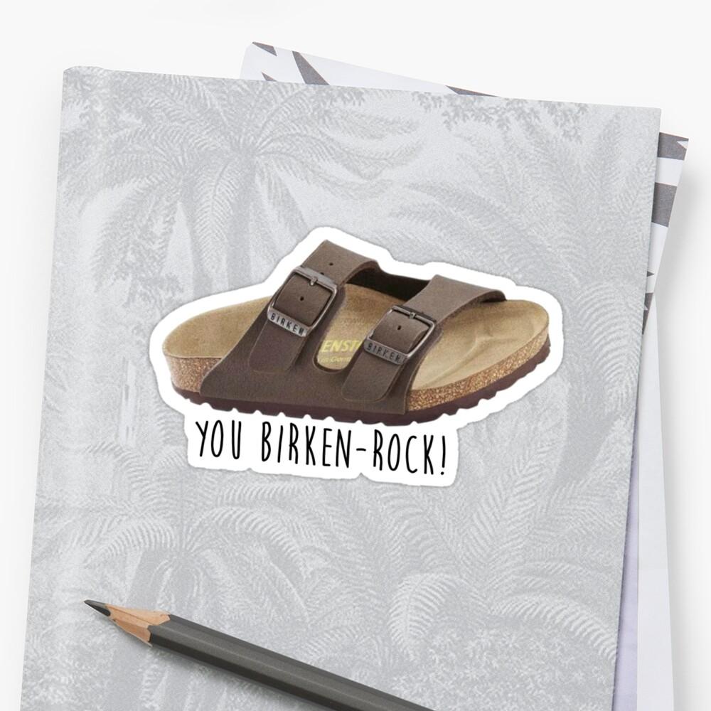 you birken-rock! by Daria Smith