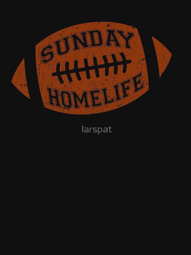 Sunday Homelife T-Shirt Funny Football Game Day Tee by larspat