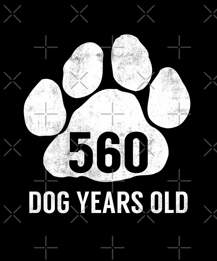 560 Dog Years Old Funny 80th Retired Birthday Gift by SpecialtyGifts