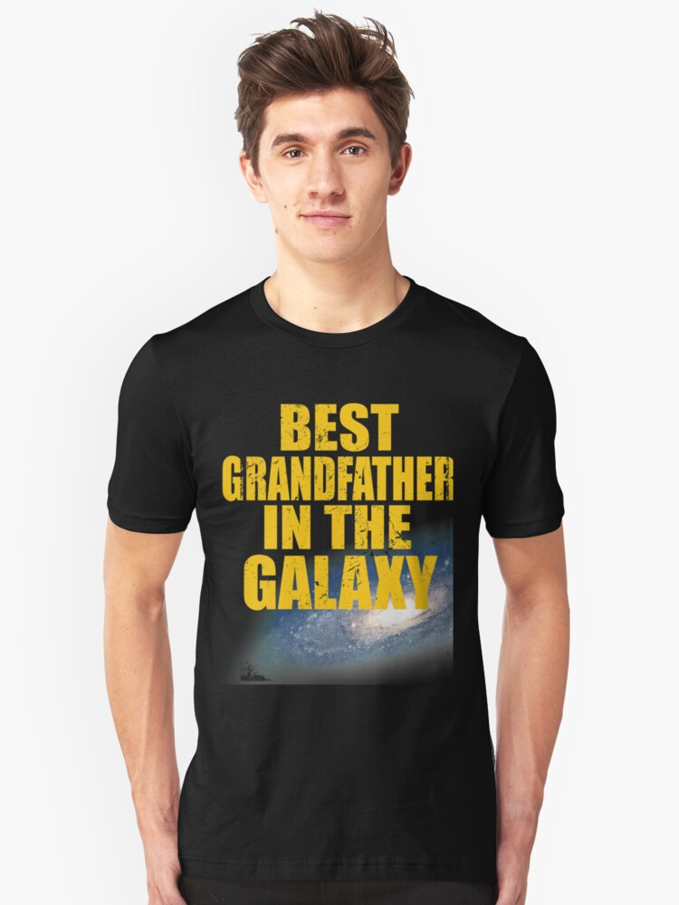 Best Grandfather In The Galaxy Unisex T-Shirt Front