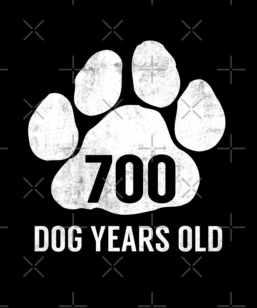 700 Dog Years Old Funny 100th Retired Birthday Gift by SpecialtyGifts