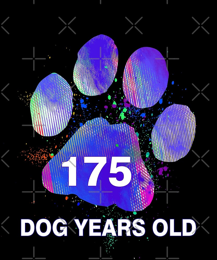 Awesome 175 Dog Years Old Funny 25th Birthday Gift by SpecialtyGifts