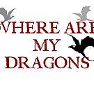 Where are my dragons?? by Jen Hendricks