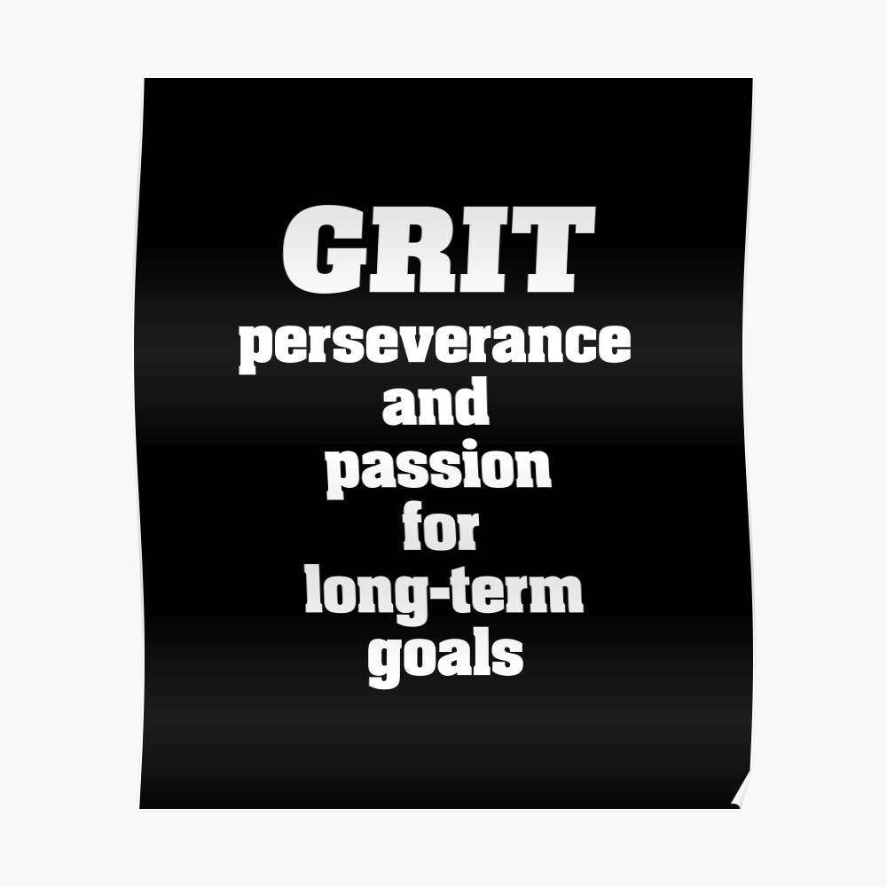 Grit - Ausdauer und Leidenschaft für langfristige Ziele Poster