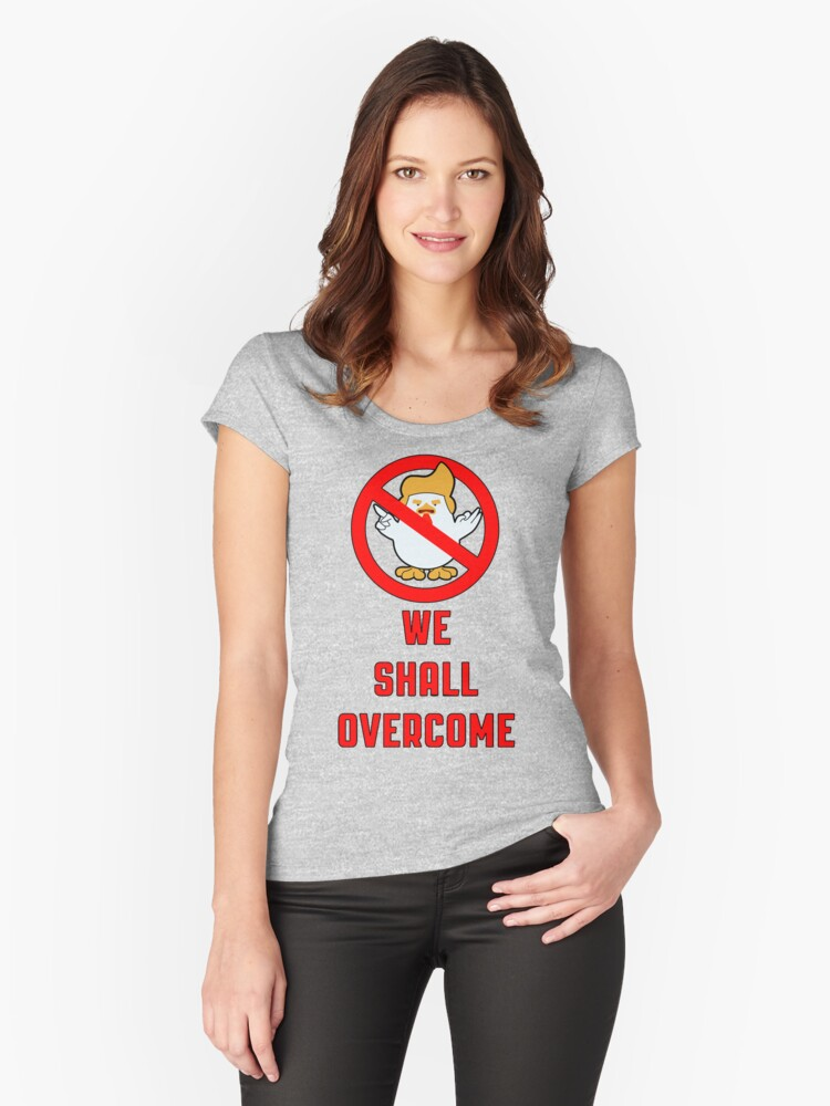 We Shall Overcome Chicken Trump Women's Fitted Scoop T-Shirt Front