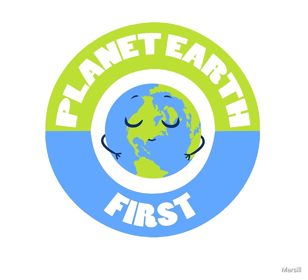 Planet Earth FIRST! by Marsill