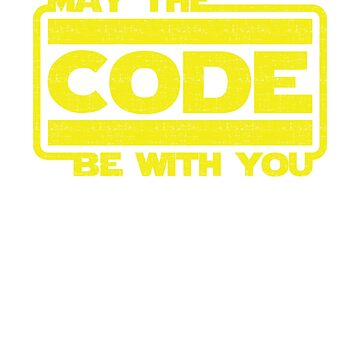 May The Code Be With You by CaesarSleeves