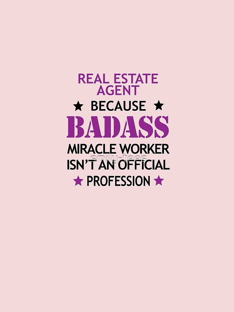 Real Estate Agent  Surprise Birthday Badass Miracle Worker  by smily-tees