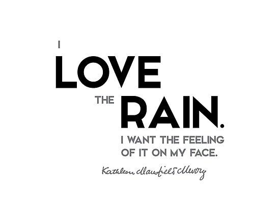 I love rain - katherine mansfield by razvandrc