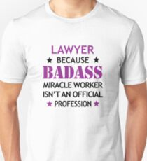 Lawyer Law Surprise Birthday Badass Miracle Worker  Unisex T-Shirt