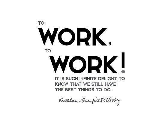 work, work - katherine mansfield by razvandrc