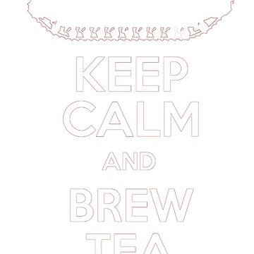 St. Gloriana - Keep Calm and Brew Tea! by StGGCUK