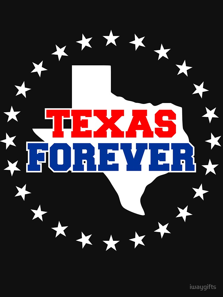Texas Forever by iwaygifts