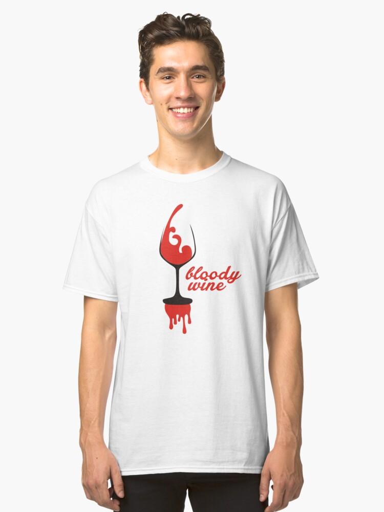 BLODDY WINE TSHIRT Classic T-Shirt Front