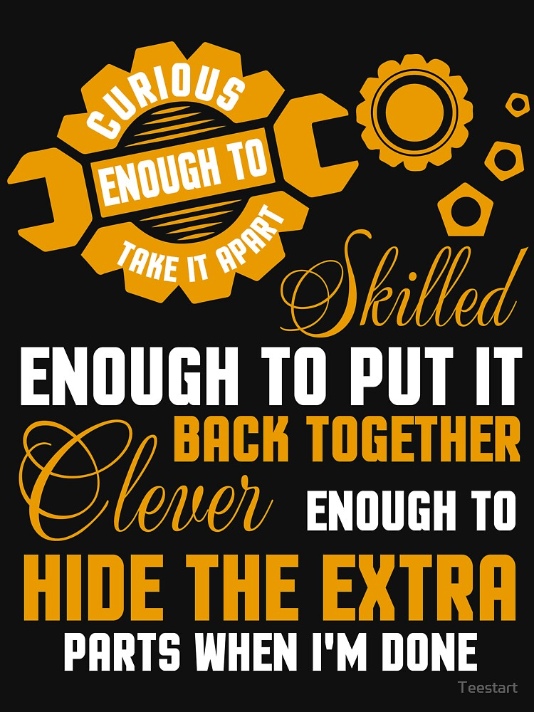Skilled Enough To Put It Back Together T Shirt by Teestart