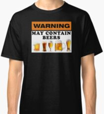 Warning may contain beers Classic T-Shirt