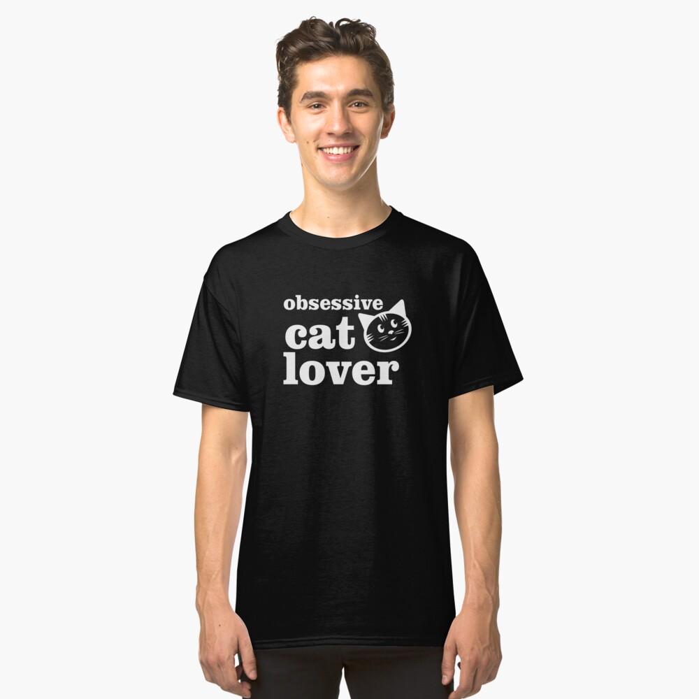 OBSESSSIVE CAT LOVER TSHIRT Classic T-Shirt Front