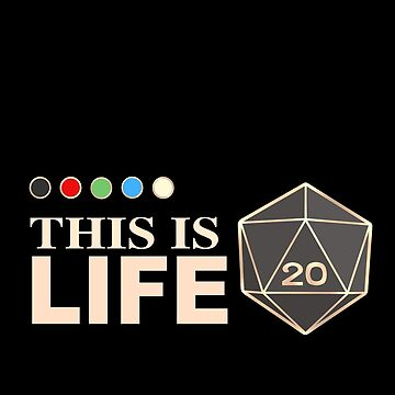 This Is Life (D20 Mana Colors) by AHundredAtlas