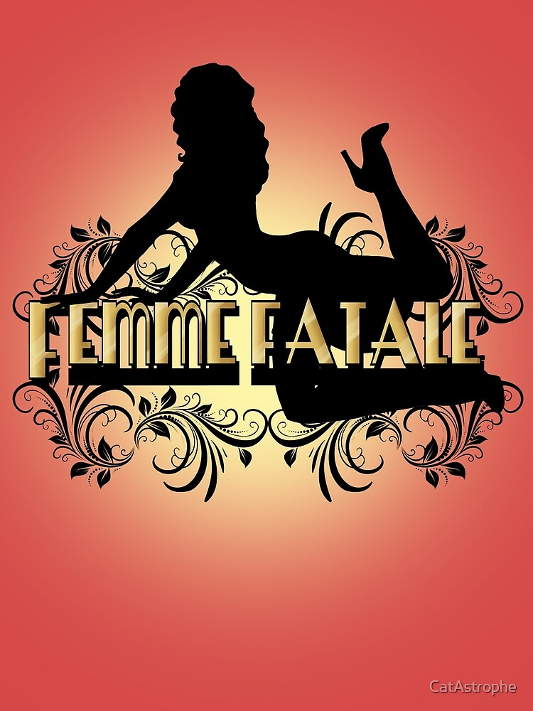 Femme Fatale by CatAstrophe