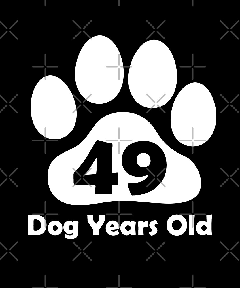 49 Dog Years Old Funny 7th Birthday Gift Puppy Lovers by SpecialtyGifts