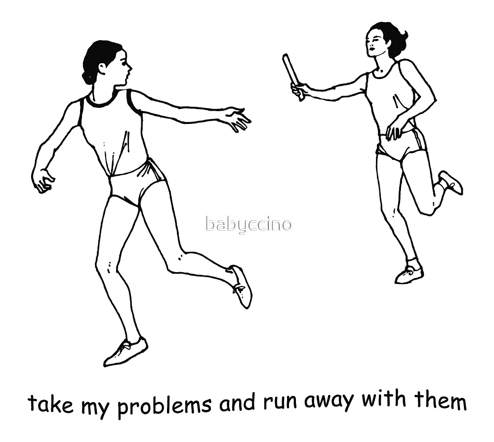 run away with my problems by babyccino