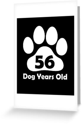56 Dog Years Old Funny 8th Birthday Gift Puppy Lovers