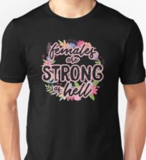 Females Are Strong As Hell (black) T-Shirt