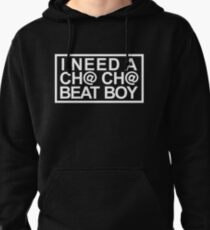 I Need a Chacha Beat Boy Pullover Hoodie