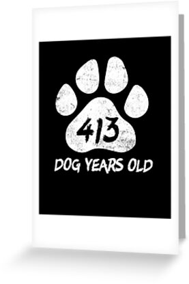 413 Dog Years Old Funny 59th Birthday Novelty Gift