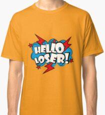 Hello loser-comic pop art text Classic T-Shirt
