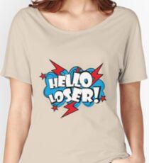 Hello loser-comic pop art text Women's Relaxed Fit T-Shirt