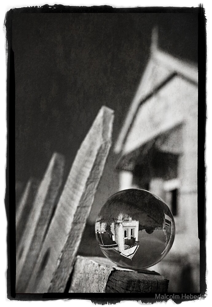 Lensball #01 ... Derelict House by Malcolm Heberle