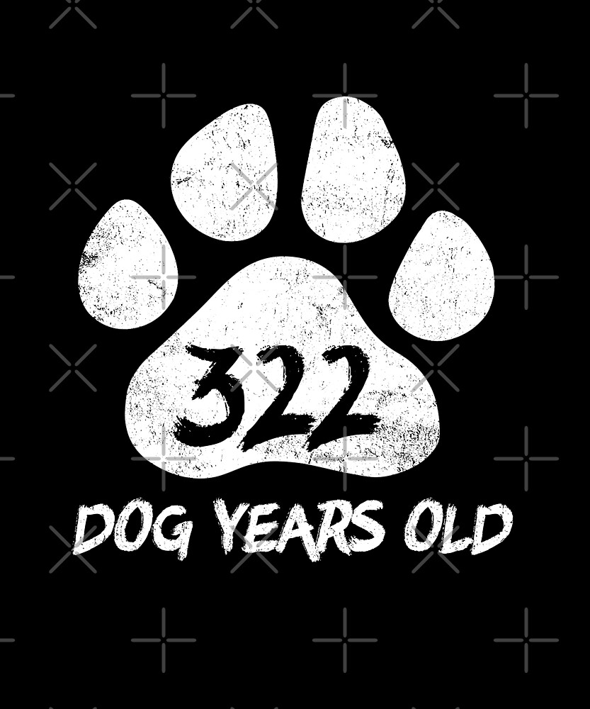 322 Dog Years Old Funny 46th Birthday Novelty Gift by SpecialtyGifts