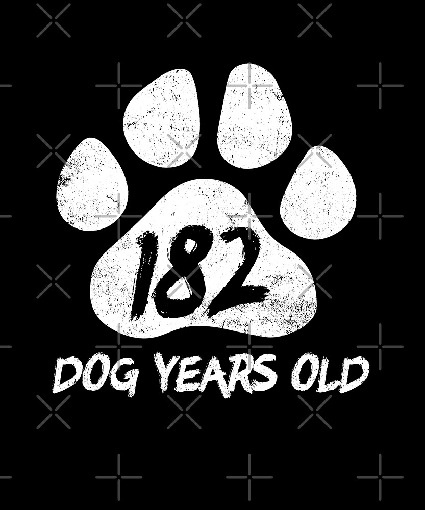 182 Dog Years Old Funny 26th Birthday Novelty Gift by SpecialtyGifts