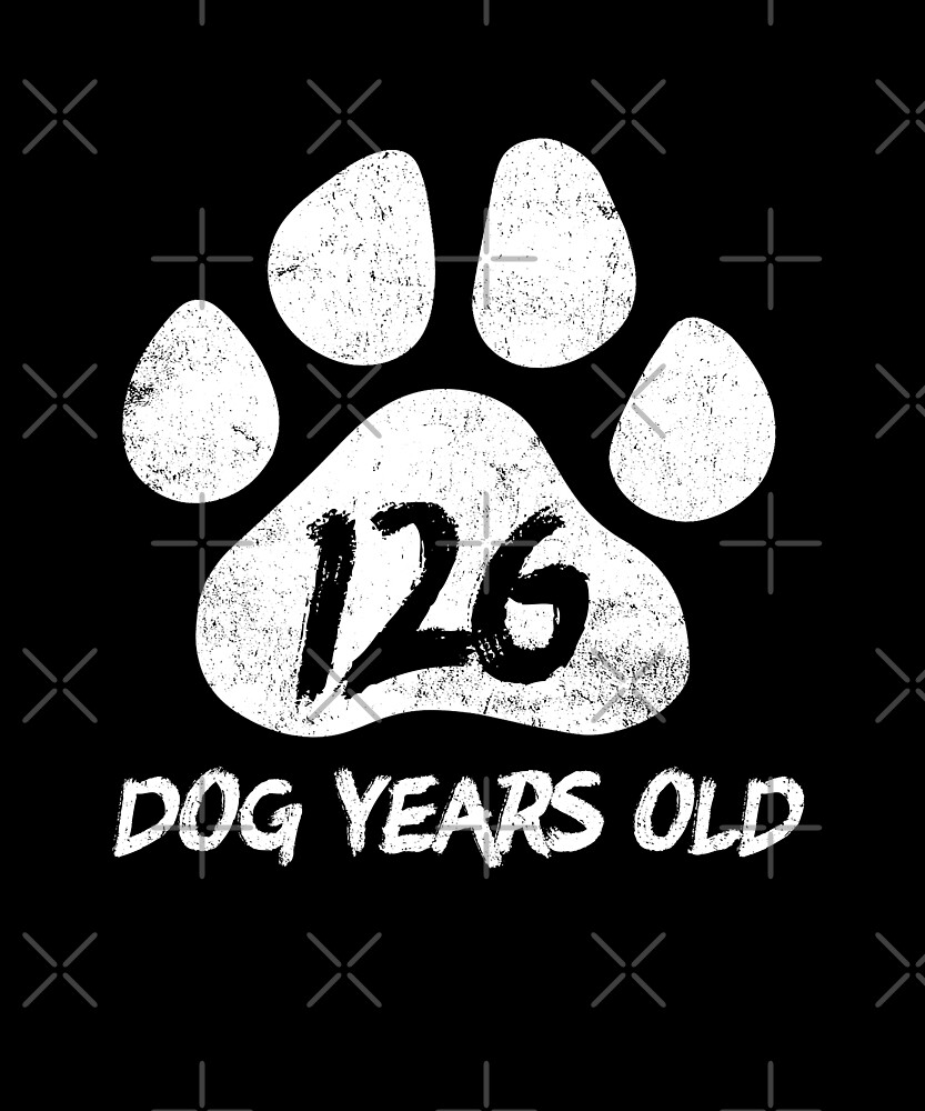 126 Dog Years Old Funny 18th Birthday Novelty Gift by SpecialtyGifts